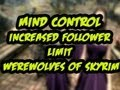 Skyrim Mods - Mind Control, Increased Follower Limit & Werewolves of Skyrim