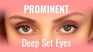 How to handle deep set, yet prominent eyes?