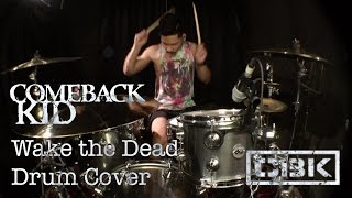 Ivan Wing Comeback Kid Wake The Dead DRUM COVER