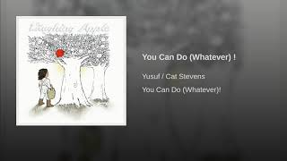You Can Do (Whatever) !