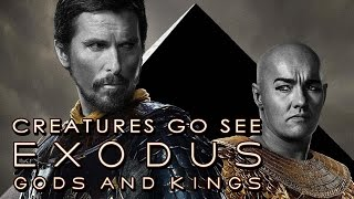 Creatures Go See Exodus: Gods and Kings