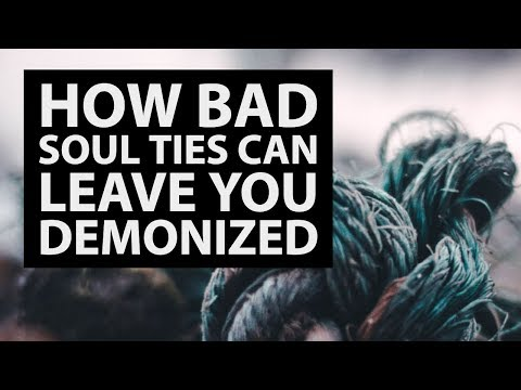 How Bad Soul Ties Can Leave You Demonized