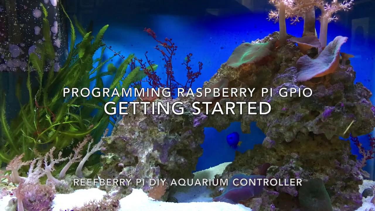 DIY Aquarium Controller - Getting Started with the Raspberry Pi GPIO