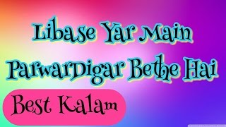 Download LibasE-e-Yar Main ParwarDigare Bethe Hai || Best Sufi Kalam || MP3 song and Music Video