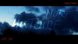 Nos Histoires - Vlog#002