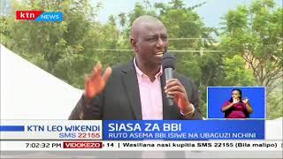 Ruto ataka waandalizi wa BBI kuhusisha viongozi wengine katika mipango yao
