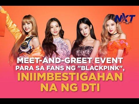 """Meet-and-greet event para sa fans ng """"Blackpink"""", iniimbestigahan na ng DTI"""