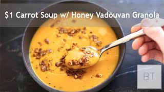 $1 Carrot Soup w/ Honey Vadouvan Granola