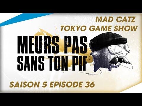 [Mad Catz Tokyo Game Show] - Meurs Pas Sans Ton Pif