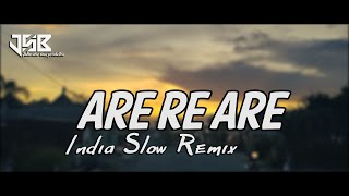 ARE RE ARE KYA HUA DIL TO PAGAL HAI INDIA SLOW REMIX