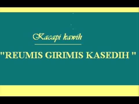 REUMIS GIRIMIS KASEDIH ( Wiradiredja Yusuf H. M., Ediska) - P'Dhede ciptamas.wmv