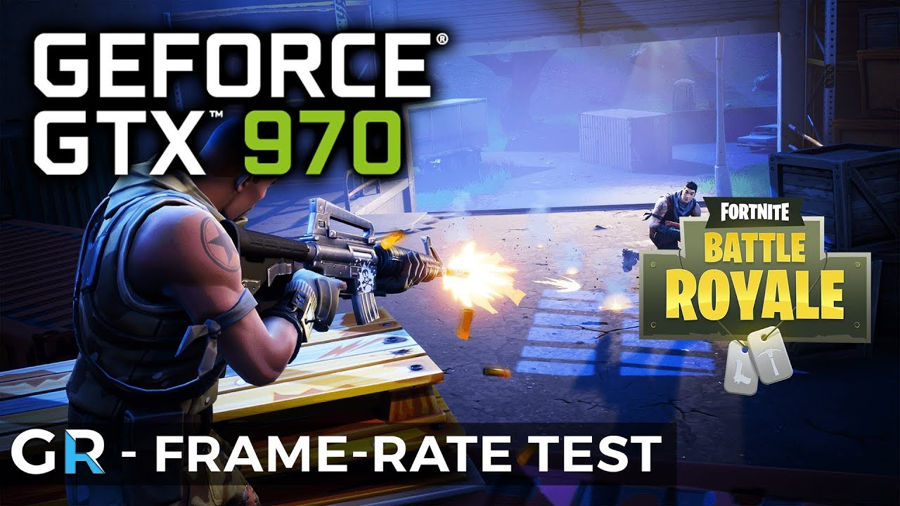 FORTNITE GTX 970 | FRAME-RATE BENCHMARK TEST | 1080p/Epic/Max Settings