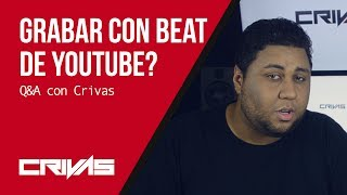 Grabar Con Un Beat De Youtube? || CrivasOficial