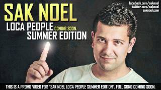 Sak Noel - Loca People (Summer Edition) Promo Video - Full Song Coming Soon