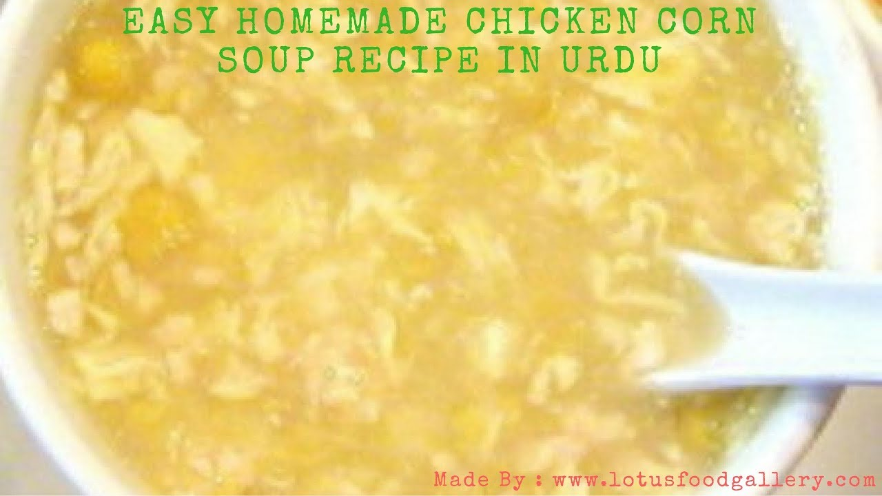 Easy Homemade Chicken Corn Soup Recipe In Urdu Soup Recipes With