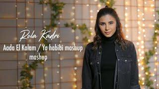 Rola Kadri - Aadda El Kalam / Ya Habibi Mashup | رولا قادري - عدى الكلام - يا حبيبي