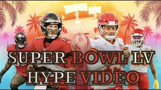 SUPER BOWL HYPE VIDEO! Kansas City Chiefs vs Tampa Bay Buccaneers | made by CaptainPhoenix