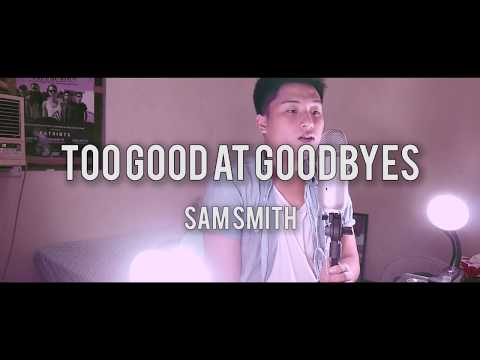 Too Good At Goodbyes By Sam Smith (Migo Anabo Cover)