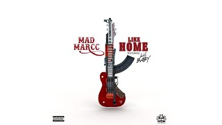 MadMarcc - Like Home ft. Lil Baby