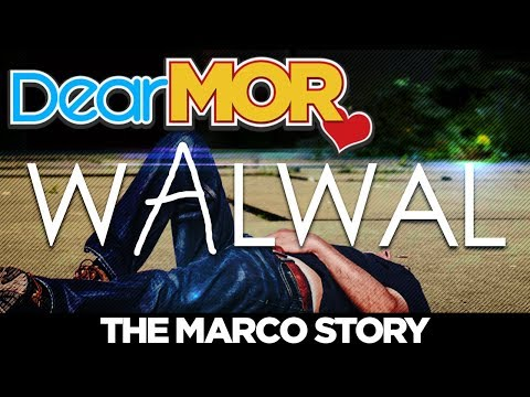 """Dear MOR: """"Walwal"""" The Marco Story 04-08-18"""