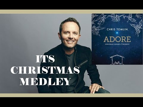 Chris Tomlin Christmas.Chris Tomlin Its Christmas Medley Lyrics