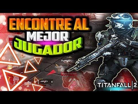 ENCONTRÉ AL MEJOR JUGADOR DEL MUNDO - TITANFALL 2 / MI MAYOR RECORD