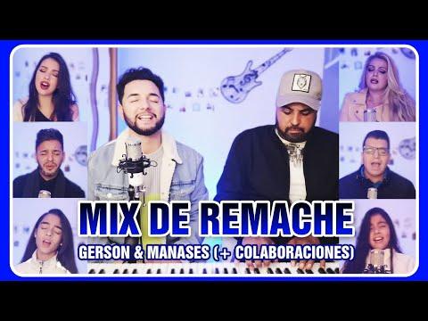 MIX DE REMACHE (especial 4 Mil Subs) || GERSON MONTOYA & MANASES MONTOYA (+ Colaboraciones)