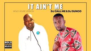 Dj Call Me & Dj Sunco It Ain't Me (House Vision)