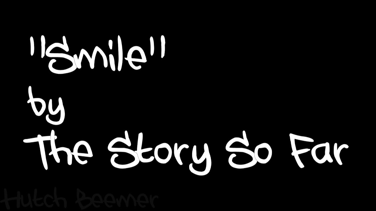 the-story-so-far-smile-lyrics-hutch-beemer