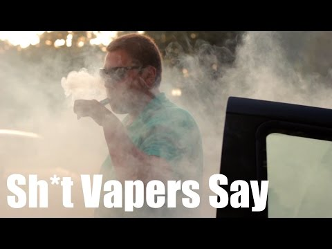 Sh*t Teen Vapers Say