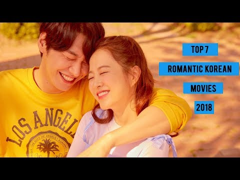 Top 7 Romantic Korean Movies - 2018 You  Should Try