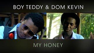 Boy Teddy & Dom Kevin - My Honey (Official Video)