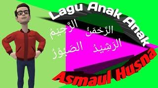 Lagu Anak Anak-Asmaul Husna