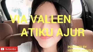 VIA VALLEN - ATIKU AJUR(Official Audio)