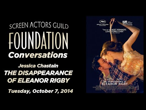 Conversations with Jessica Chastain of THE DISAPPEARANCE OF ELEANOR RIGBY