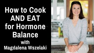 Food for Hormone Balance | Estrogen Dominance Diet