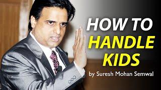 Parent - Child Relation | Suresh M Semwal | Motivational Speaker