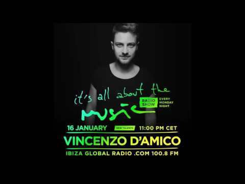 Vincenzo D'amico - It's All About The Music @ Ibiza Global Radio 16-1-17