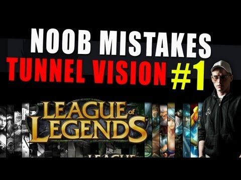 League of Legends - Noob Mistakes #1 - Tunnel Vision