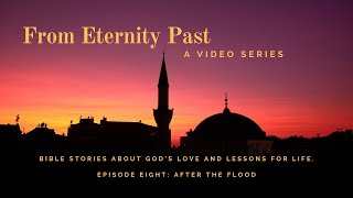 From Eternity Past: Episode 8