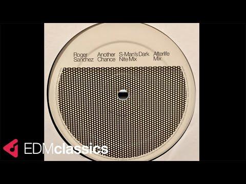 Roger Sanchez - Another Chance (Original Mix) (2001)