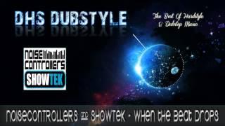 Noisecontrollers & Showtek - When The Beat Drops [FULL + HQ]