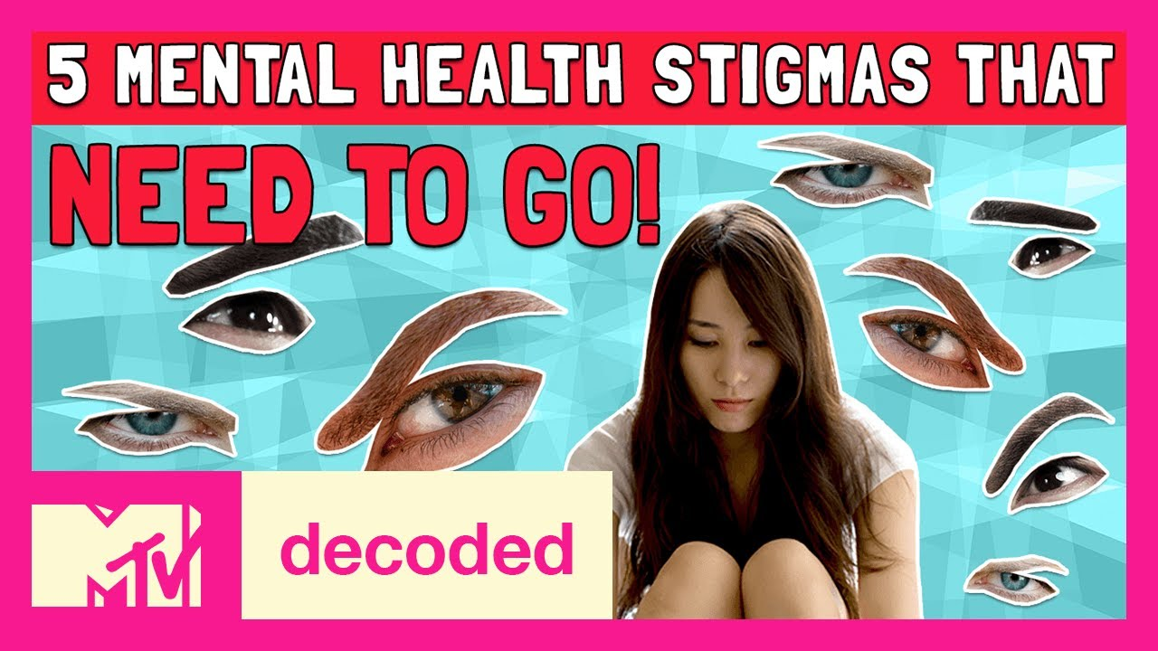 5 Mental Health Stigmas That Need to Go! | Decoded | MTV