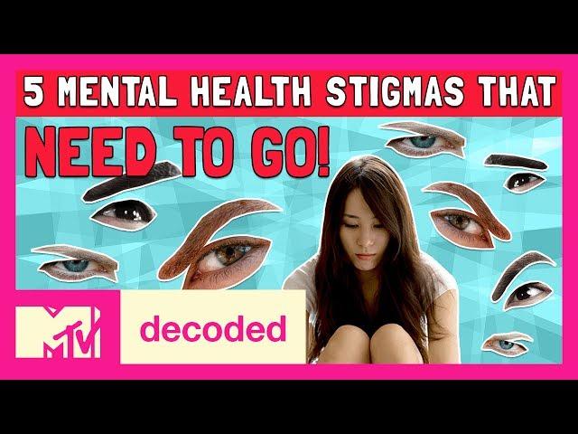 5 Mental Health Stigmas That Need to Go! | Decoded | MTV