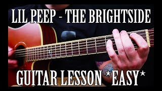 How To Play The Brightside By Lil Peep On Guitar EASY