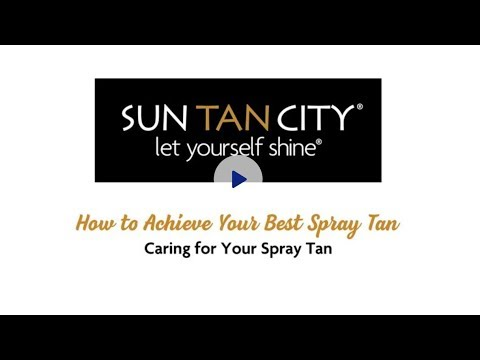 How to Achieve Your Best Spray Tan – Caring for Your Spray Tan