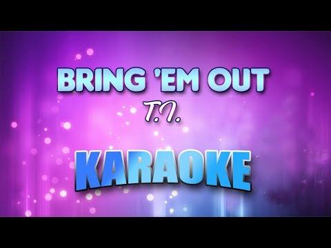 T.I. - Bring 'em Out (Karaoke version with Lyrics)