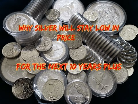 """Why Silver Will Stay """"Low"""" In Price For The Next 10 Years +"""