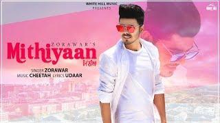 ZORAWAR Mithiyaan (Full Song) Valentine Song | New Punjabi Romantic Song 2019