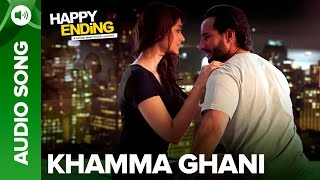 Khamma Ghani (Audio Full Song) | Happy Ending | Saif Ali Khan & Ileana D